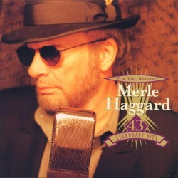Merle Haggard: For the Record: 43 Legendary Hits