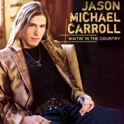 Jason Michael Carroll: Waitin in the Country